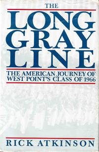 The Long Gray Line the American Journey of West Point's Class of 1966