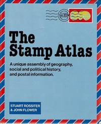 The Stamp Atlas: A Unique Assembly Of Geography, Social And Political History, And Postal Information