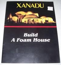 Xanadu: Build a Foam House by J.T. Gussel - Paperback - 1989 - from Easy Chair Books (SKU: 126379)
