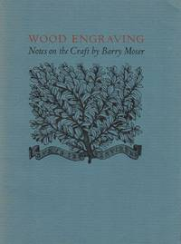 Wood Engravings Notes on the Craft by Barry Moser