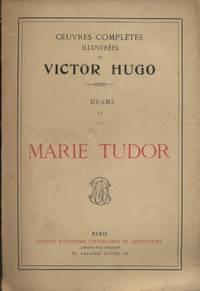 Marie Tudor. Drame   VI. Oeuvres completes illustrees de Victor Hugo. Fin XIXe. Vers 1900.