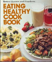 Eating Healthy Cook Book Better Homes and Gardens