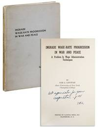 Ingrade Wage-Rate Progression in War and Peace: A Problem in Wage Administration Techniques [Inscribed & Signed]
