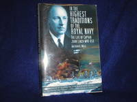 image of In the Highest Traditions of the Royal Navy: The Life of Captain John Leach MVO DSO