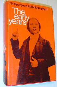 C. H. Spurgeon Autobiography: The Early Years, 1834-1859
