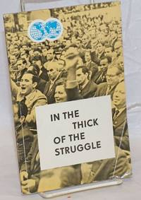 In the Thick of the Struggle: 10 Questions and Answers on the Activities and Policies of the WFTU by World Federation of Trade Unions - Paperback - 1965 - from Bolerium Books Inc., ABAA/ILAB and Biblio.com