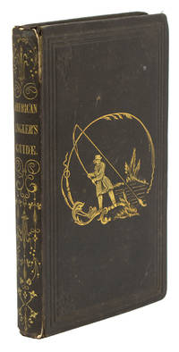 The American Angler's Guide by  John J.] [Brown - Hardcover - Second edition. Printed by John R. M'Gowan, Printer 128, Ful - 1846 - from James Cummins Bookseller and Biblio.com