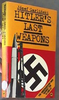 image of Hitler's Last Weapons: The Underground War Against the V1 and V2
