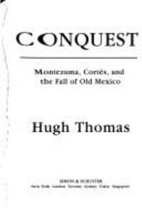 image of Conquest : Montezuma, Cort?s, and the Fall of Old Mexico