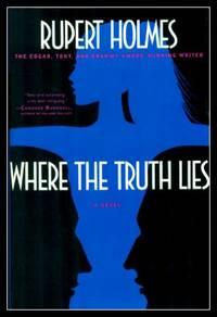 WHERE THE TRUTH LIES - A Novel