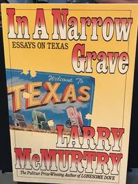 image of IN A NARROW GRAVE:  Essays on Texas With a New Preface