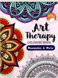 MANDALAS AND MORE: Art Therapy Colouring Book