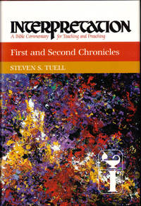 First and Second Chronicles (Interpretation: A Bible Commentary for Teaching & Preaching)