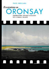 Excavations On Oronsay. Prehistoric Human Ecology On A Small Island