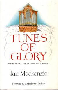TUNES OF GLORY, what music is good enough for God?