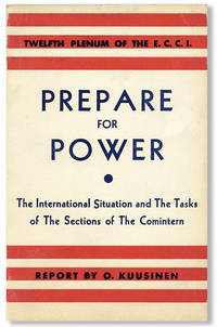 Prepare for Power: The International Situation and the Tasks of the Sections of the Comintern