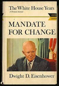The White House Years: Mandate for Change, 1953-1956 by  Dwight D EISENHOWER - First Edition - 1963 - from Between the Covers- Rare Books, Inc. ABAA (SKU: 255958)