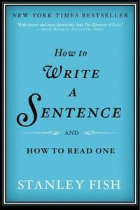 image of How to Write a Sentence : And How to Read One