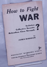 image of How to fight war: isolation? collective security? relentless class struggle
