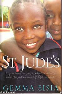 St Jude's: A Girl from Guyra, a School in Africa and the Patron Saint of Hopeless Cases