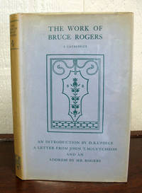 The WORK Of BRUCE ROGERS.  Jack of All Trades: Master of One.  A Catalogue
