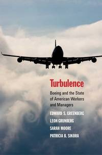 Turbulence : Boeing and the State of American Workers and Managers