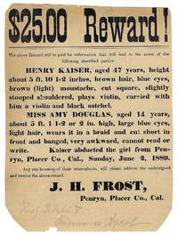 $25.00 Reward! The Above Reward Will Be Paid for Information That Will Lead to the Arrest of the Following Described Parties: Henry Kaiser, Aged 47 Years...Miss Amy Douglas, Aged 14 Years [caption title and part of text]