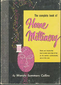 The Complete Book of Home Millinery