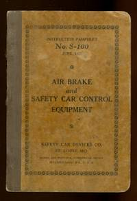 image of AIR BRAKE AND SAFETY CAR CONTROL EQUIPMENT.  INSTRUCTION PAMPHLET No. S-100, JUNE 1927.
