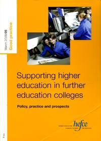 Supporting Higher Education in Further Education Colleges : Policy, Practice and Prospects