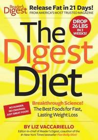The Digest Diet : The Best Foods for Fast, Lasting Weight Loss by Liz Vaccariello - 2012