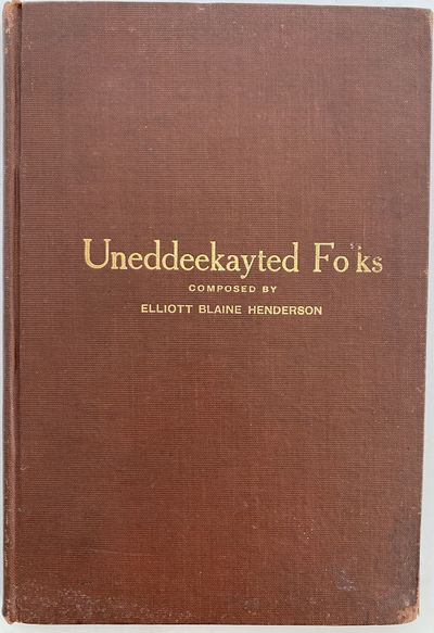 No place listed: Elliott Blaine Henderson, 1911. First Edition. Cloth. Very good. First edition. 8...