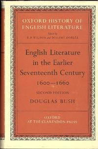 English literature in the earlier seventeenth century 1600-1660 by BUSH Douglas - Hardcover - 1962 - from Studio Bibliografico Marini and Biblio.com