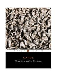 The Agricola and the Germania (Classics S.)