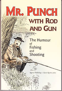Mr. Punch with Rod and Gun: The Humour of Fishing and Shooting
