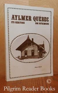image of Aylmer Québec: Its Heritage - Son Patrimoine.