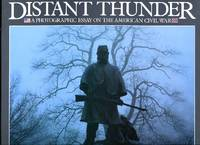 Distant Thunder: A Photographic Essay on the American Civil War