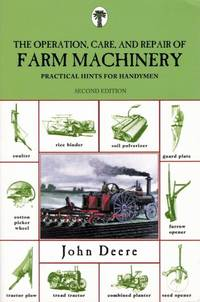 Operation, Care, and Repair of Farm Machinery Second Edition