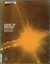 ICIASF '81 RECORD: Proceedings of the International Congress on Instrumentation in Aerospace...