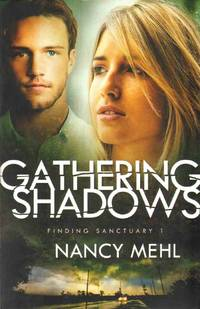 GATHERING SHADOWS Finding Sanctuary by  Nancy Mehl - Paperback - Signed First Edition - 2014 - from The Avocado Pit and Biblio.co.uk
