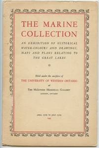 image of The Marine Collection: An Exhibition of Historical Water-Colours and Drawings, Maps and Plans Relating to the Great Lakes