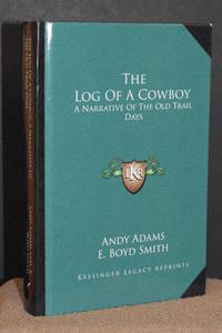 image of The Log of a Cowboy; A Narrative of The Old Trail Days