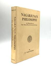 NAGARJUNA'S PHILOSOPHY: As Prestented in the Maha-Prajnaparamita-Sastra