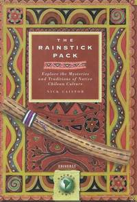 The Rainstick Pack: Explore the Mysteries and Traditions of Native Chilean Culture