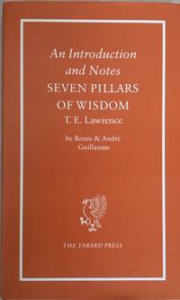An Introduction and Notes Seven Pillars of Wisdom T.E. Lawrence