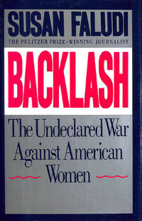 Undeclared War against Women by Backlash - First Edition - 1991-10-01 - from M Godding Books Ltd (SKU: 183781)