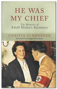 image of He Was My Chief The Memoirs of Adolf Hitler's Secretary