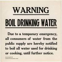 WARNING : BOIL DRINKING WATER : DUE TO A TEMPORARY EMERGENCY, ALL CONSUMERS OF WATER FROM THE PUBLIC SUPPLY ARE HEREBY NOTIFIED TO BOIL ALL WATER USED FOR DRINKING OR COOKING, UNTIL FURTHER NOTICE [caption title]