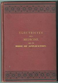 Electricity as a Medicine, and Its Mode of Application
