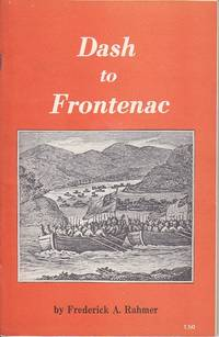 Dash to Frontenac.  An Account of Lt. Col. John Bradstreet's Expedition to and Capture of...
